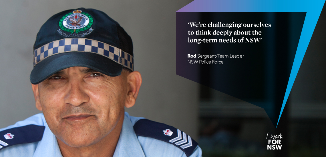 Rod - Sergeant and team leader NSW Police force | I work for NSW