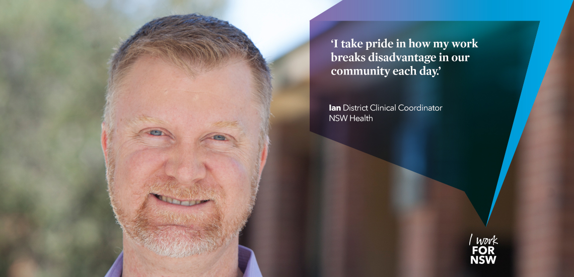 Ian - District Clinical Coordinator NSW Health | I work for NSW