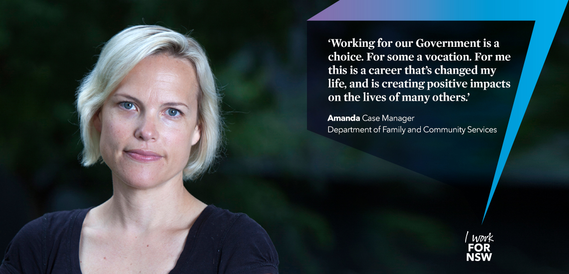 Amanda - Case Manager Department of Family and Community Services | I work for NSW