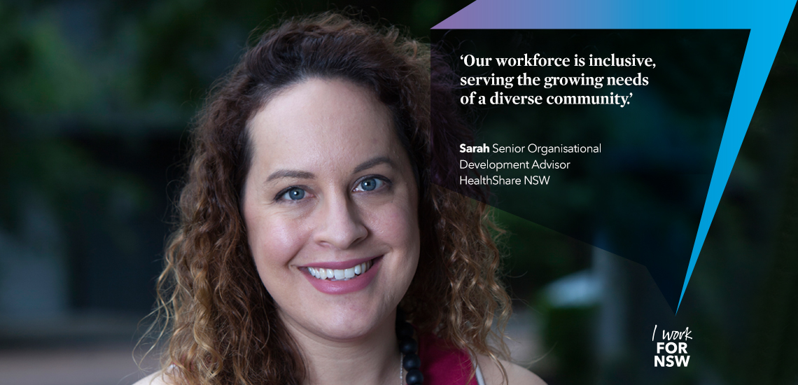 Sarah - Senior Organisational Development Advisor HealthShare NSW | I work for NSW